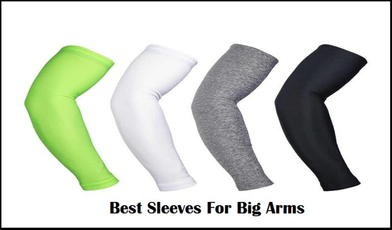Best Sleeves For Big Arms
